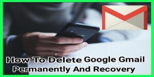 How To Delete/Recover Gmail Address ( For Both Android & PC ) 2021
