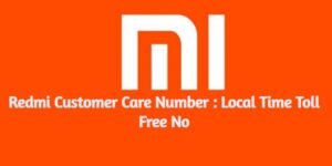 Redmi Customer Care Number : Local Time Toll Free No 2021