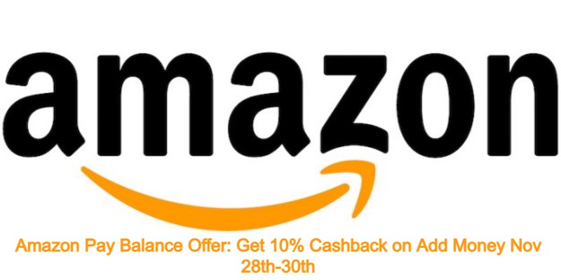 Amazon Pay Balance Offer: Get 10% Cashback on Add Money Nov 28th-30th 2021