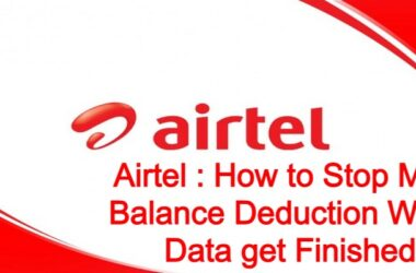 Airtel : How to Stop Main Balance Deduction When Data get Finished 2021