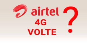 Airtel VoLTE: How To Activate, List of Supported Phones & Launch Cities 2021