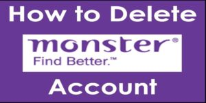 How to Delete Monster Account (2021 Working Method)